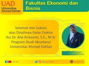 Selamat Atas Diraihnya Gelar Doktor ibu Dr. Alia Ariesanti, S.E., M.Si. Dosen Program Studi Akuntansi Universitas Ahmad Dahlan